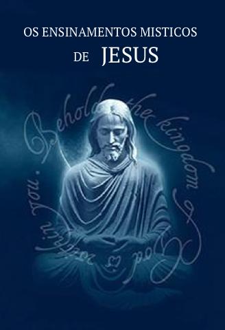 Os Ensinamentos Místicos de Jesus