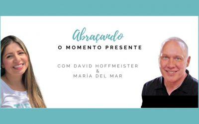 O Poder do Agora com David Hoffmeister e Maria del Mar